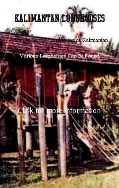 Dayak Longhouses are various in art, Differant tribes have differant Longhouses, and can be found all over Kalimantan island. From The Mahakam River Area, to the Upper Kapuas River Region